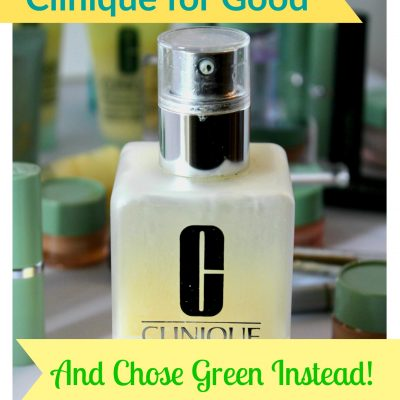 Why I Quit Clinique for Good! (And Chose Green Products Instead)