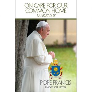 Laudato Si', Care for Our Common Home