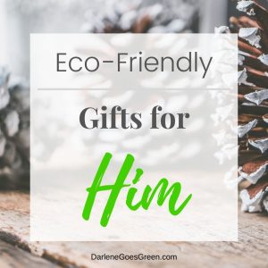 Looking for Eco-friendly Gifts for Men? I share my favorites (with quick links!) here https://darlenegoesgreen.com/the-ultimate-green-eco-friendly-gift-guide/
