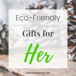 Looking for Eco-friendly Gifts for Women? I share my favorites (with quick links!) here https://darlenegoesgreen.com/the-ultimate-green-eco-friendly-gift-guide/