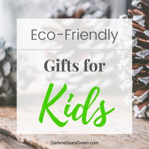 Looking for Eco-friendly Gifts for Kids? I share my favorites (with quick links!) here https://darlenegoesgreen.com/the-ultimate-green-eco-friendly-gift-guide/