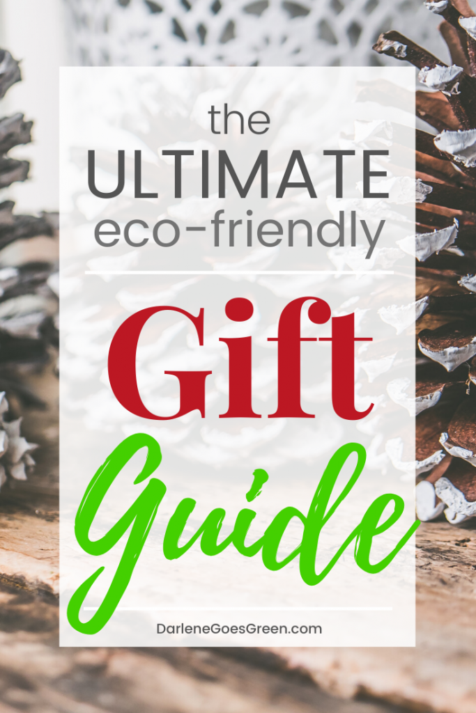 Looking for Eco-friendly Gifts? I share my favorites (with quick links!) here https://darlenegoesgreen.com/the-ultimate-green-eco-friendly-gift-guide/