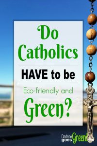Do Christians Have to Be Green?