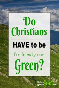 Do Catholics Have to Be Green?