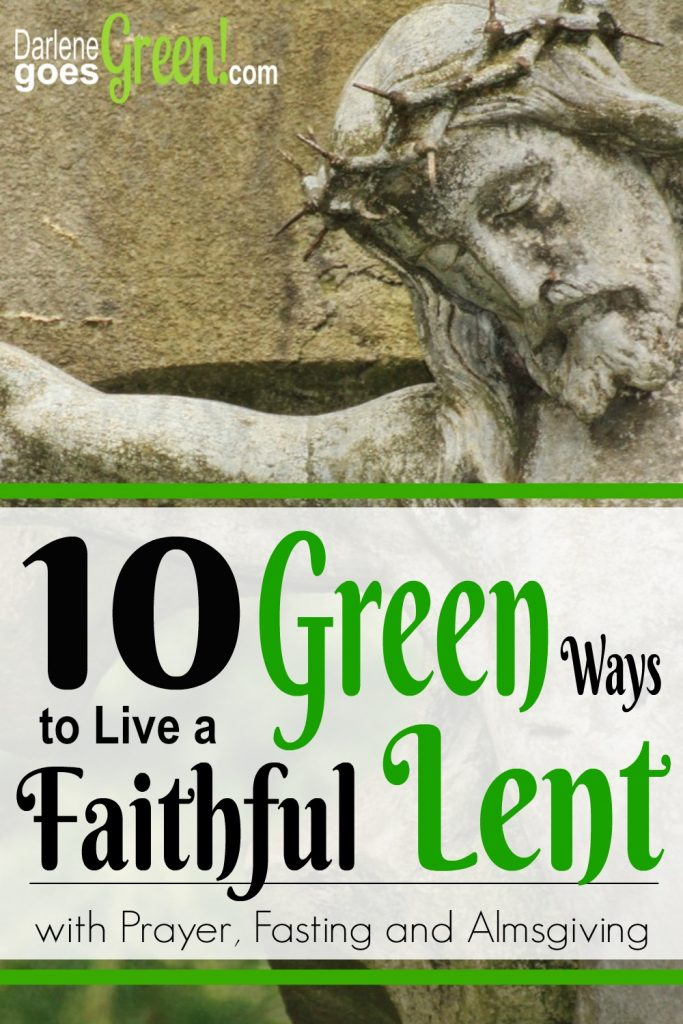 1Is it possible or important to be green and eco-friendly during Lent? If you're a faithful Catholic, you'll want to read this post to find out at DarleneGoesGreen.com! #darlenegoesgreen#laudatosi #catholic #lent #ecofriendly #gogreen #christiangreenliving #zerowaste #christian