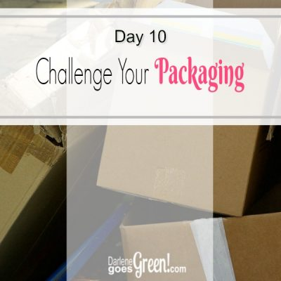 30 Day Challenge Day 10: Challenge Your Packaging