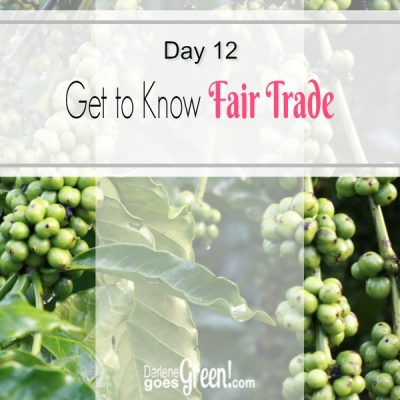 30 Day Challenge Day 12: Get to Know Fair Trade
