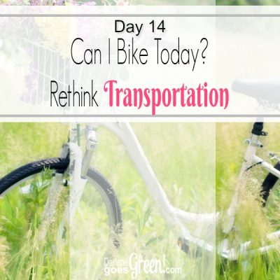 30 Day Challenge Day 14: Can I Bike Today? Rethink Transportation