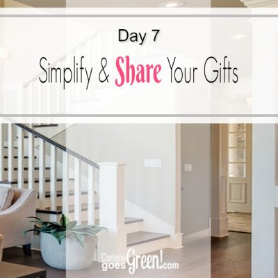 30 Day Challenge Day 7: Simplify and Share Your Gifts