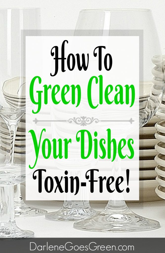 How to Green Clean Your Dishes Toxin-Free