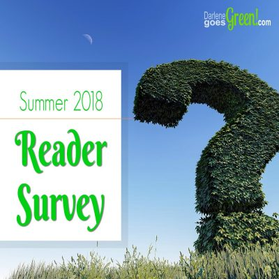 Darlene Goes Green 2018 Summer Reader Survey