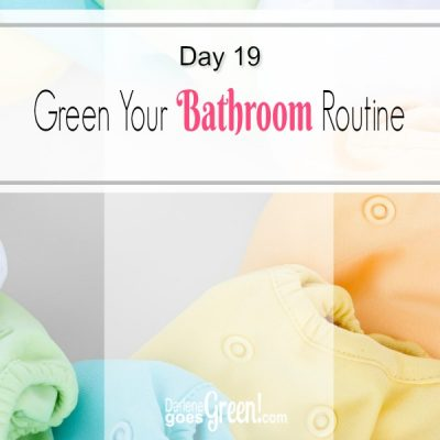 Go Green Green Your Bathroom Routine