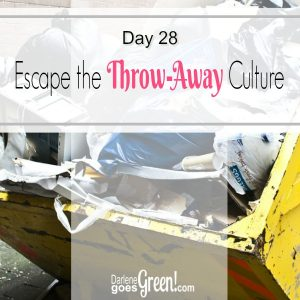 Go Green Escape the Throw-Away Culture