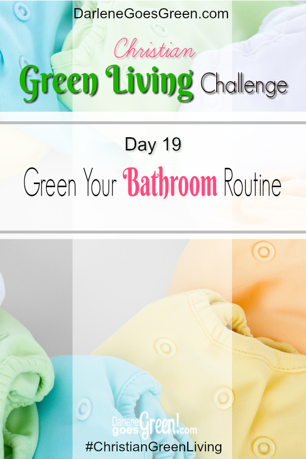 Go Green Bathroom Routine
