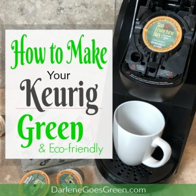 How to Make Your Keurig More Green & Eco-friendly