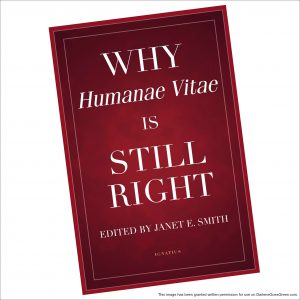 Why Humanae Vitae Is Still Right Janet E. Smith