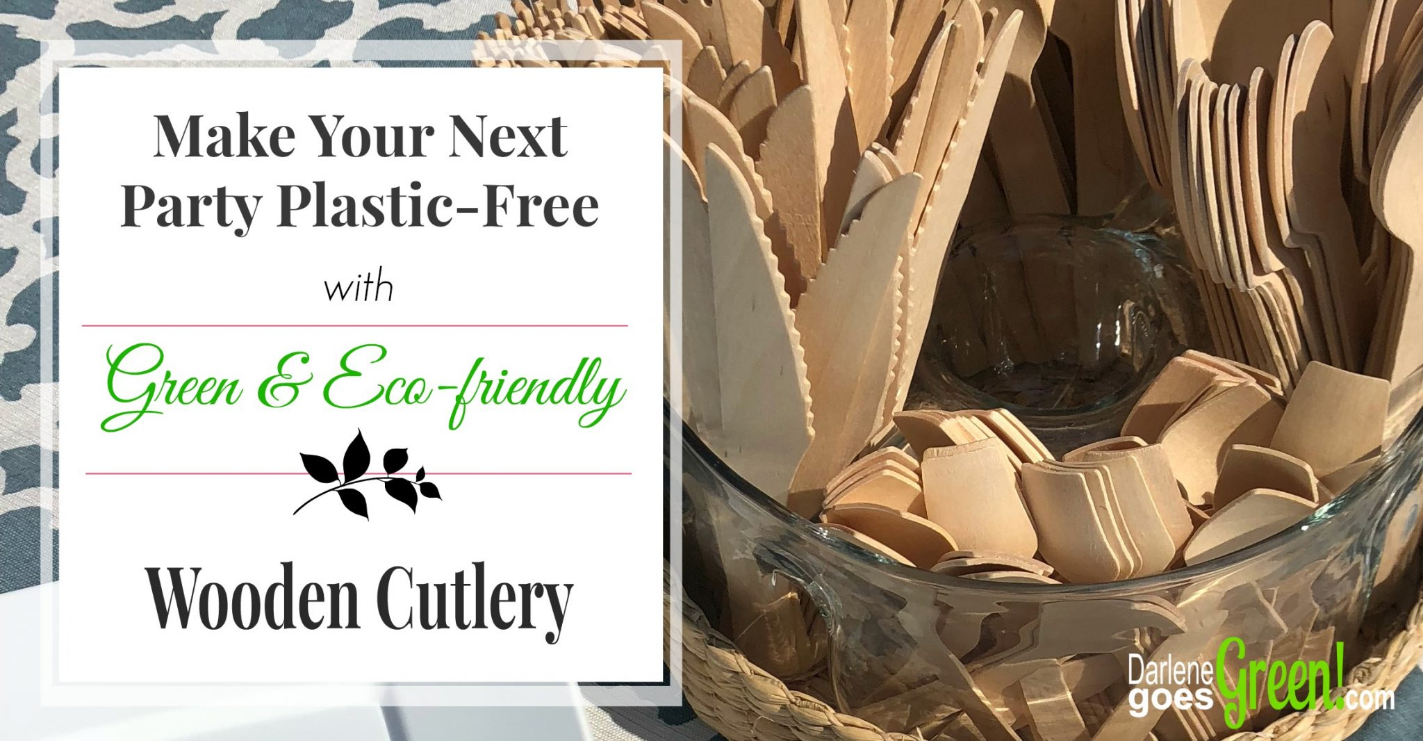 Plastic-free Partyware? A Wooden Cutlery Review • Darlene