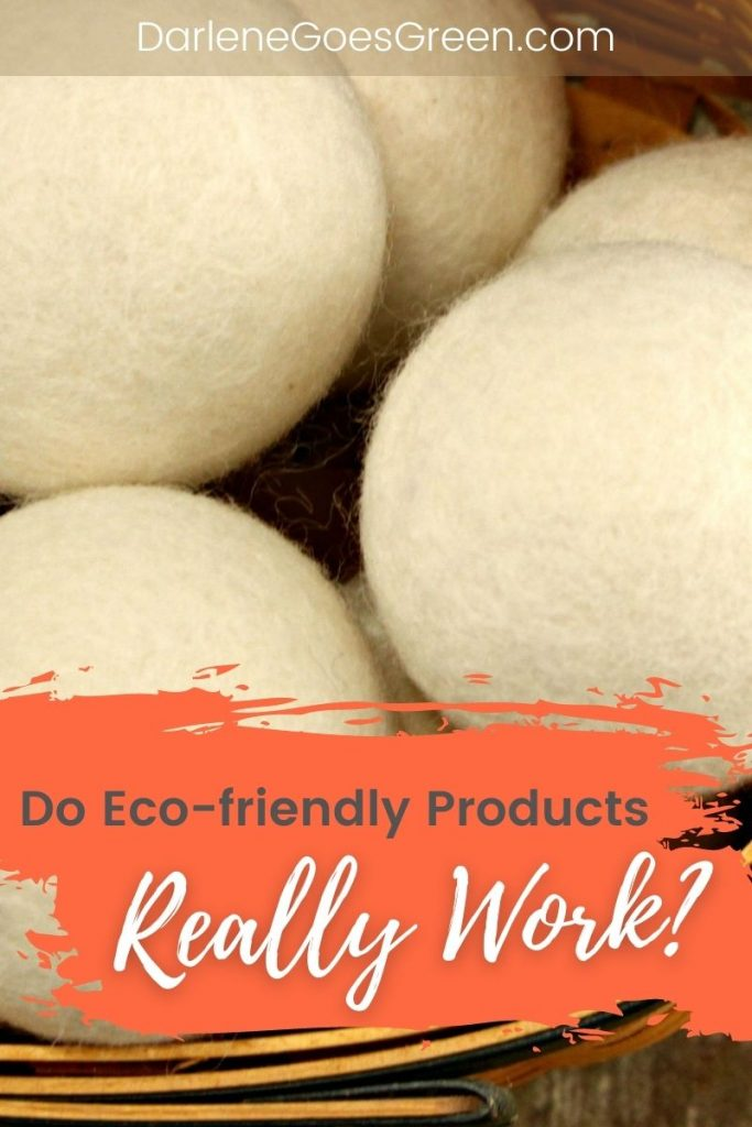 Do Ecofriendly Products Really Work?? We've got the scoop, plus 5 green products you can't live without! #DarleneGoesGreen #nontoxic #dryerballs #ecofriendly #green #toxinfree #zerowaste