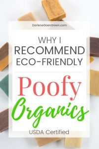 Looking for Quality Eco Friendly and Green Products? Find out why I recommend Poofy Organics here https://darlenegoesgreen.com/why-i-recommend-poofy-organics-products/
